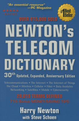 Newton's Telecom Dictionary - Newton, Harry, and Schoen, Steve