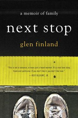 Next Stop: A Memoir of Family - Finland, Glen