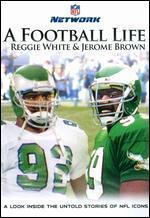 NFL: A Football Life - Reggie White/Jerome Brown