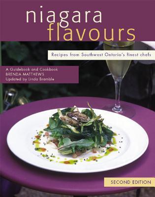 Niagara Flavours: A Guidebook and Cookbook - Matthews, Brenda