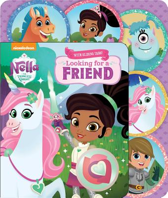 Nickelodeon Nella the Princess Knight: Looking for a Friend: Sliding Tab - Buckley, MacKenzie (Adapted by), and Lew, Steph (Illustrator)
