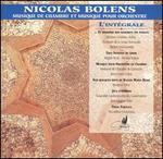 Nicolas Bolens: Musique de Chambre et Musique pour Orchestre