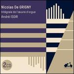 Nicolas de Grigny: Intégrale de l'oeuvre d'orgue