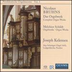 Nicolaus Bruhns: Das Orgelwerk; Melchior Schildt: Orgelwerke