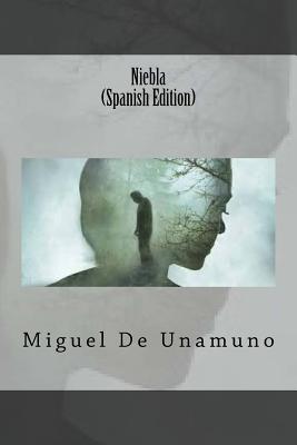 Niebla (Spanish Edition) - De Unamuno, Miguel