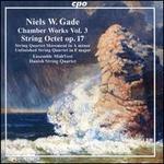 Niels W. Gade: Chamber Works, Vol. 3 - String Octet Op. 17