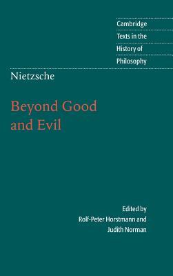 Nietzsche: Beyond Good and Evil: Prelude to a Philosophy of the Future - Nietzsche, Friedrich Wilhelm (Translated by), and Friedrich, Nietzsche, and Horstmann, Rolf-Peter (Editor)