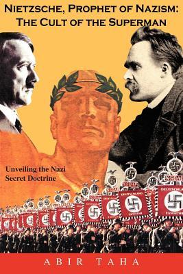 Nietzsche, Prophet of Nazism: The Cult of the Superman - Taha, Abir