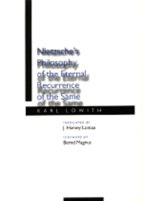 Nietzsche's Philosophy of Eternal Recurrence of the Same - Lowith, Karl, and Lomax, J Harvey (Translated by), and Magnus, Bernd (Foreword by)