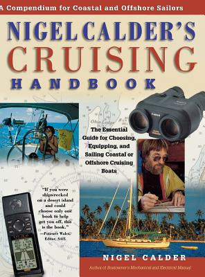 Nigel Calder's Cruising Handbook: A Compendium for Coastal and Offshore Sailors - Calder, Nigel, and Calder Nigel
