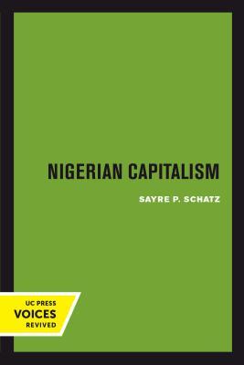Nigerian Capitalism - Schatz, Sayre P