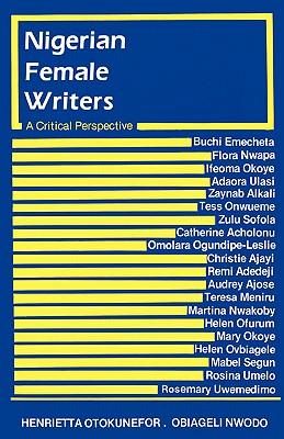 Nigerian Female Writers - Osofisan, Femi, and Otokunefor, H C (Editor)