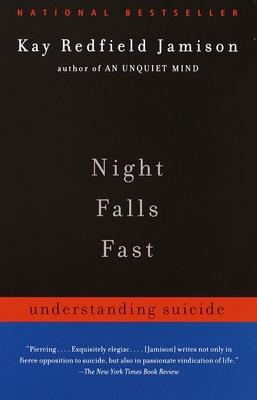 Night Falls Fast: Understanding Suicide - Jamison, Kay Redfield, PH.D.