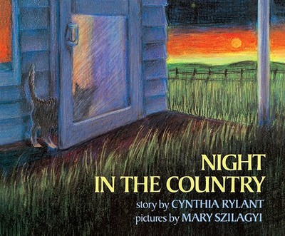Night in the Country - Rylant, Cynthia, and Szilagyi, Mary