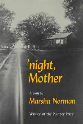 'Night, Mother: A Play - Norman, Marsha