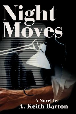 Night Moves - Barton, A Keith