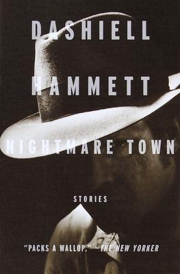Nightmare Town: Stories - Hammett, Dashiell