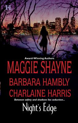 Night's Edge - Shayne, Maggie, and Hambly, Barbara, and Harris, Charlaine