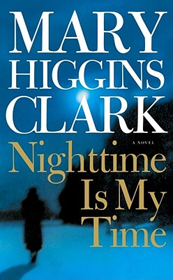 Nighttime Is My Time - Clark, Mary Higgins