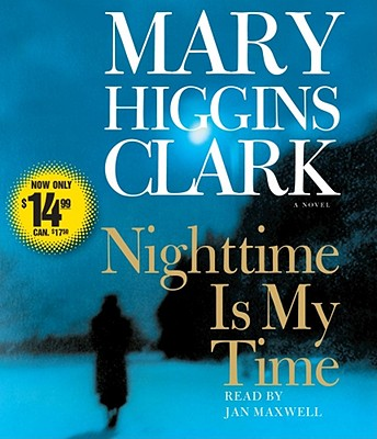 Nighttime Is My Time - Clark, Mary Higgins, and Maxwell, Jan (Read by)