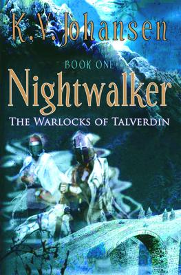 Nightwalker: The Warlocks of Talverdin - Johansen, K V