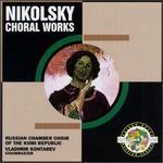 Nikolsky: Choral Works