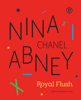 Nina Chanel Abney: Royal Flush - Price, Marshall N