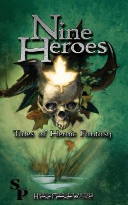 Nine Heroes: Tales of Heroic Fantasy - Rhein, Walter