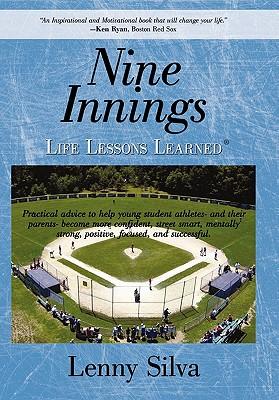 Nine Innings: Life Lessons Learned - Silva, Lenny