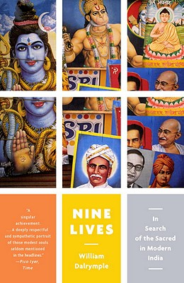 Nine Lives: In Search of the Sacred in Modern India - Dalrymple, William