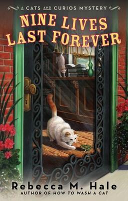 Nine Lives Last Forever - Hale, Rebecca M