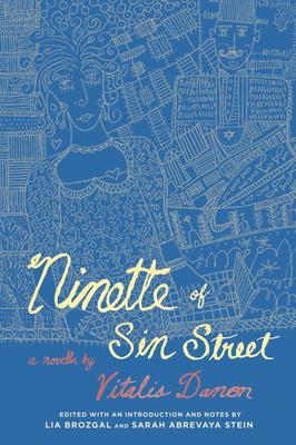 Ninette of Sin Street - Danon, Vitalis, and Brozgal, Lia (Editor), and Stein, Sarah Abrevaya, Professor, Ph.D. (Editor)