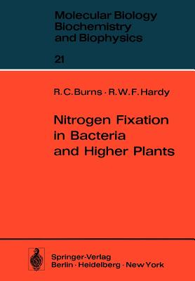 Nitrogen Fixation in Bacteria and Higher Plants - Burns, R C, and Hardy, R W F