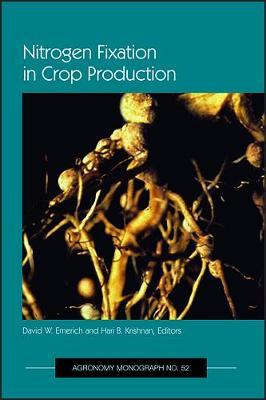 Nitrogen Fixation in Crop Production - Emerich, David W. (Editor), and Krishnan, Hari (Editor)