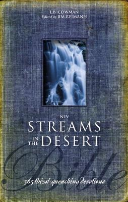 NIV, Streams in the Desert Bible, Hardcover: 365 Thirst-Quenching Devotions - Cowman, L. B. E., and Reimann, Jim (Editor)