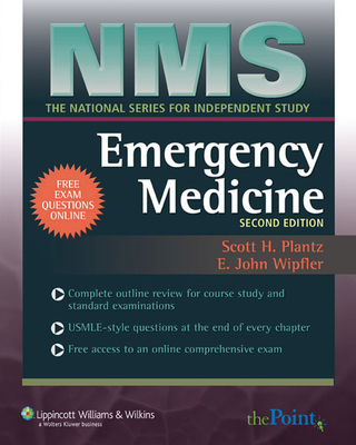 NMS Emergency Medicine - Plantz, Scott H, Dr. (Editor), and Wipfler, E John, Professor, MD, Facep (Editor)