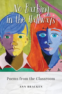 No Barking in the Hallways: Poems from the Classroom - Bracken, Ann