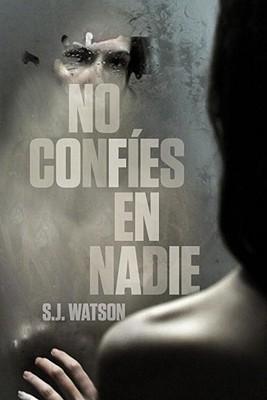 No Confies en Nadie - Watson, S J, and De Villavicencio, Matuca Fernandez (Translated by)