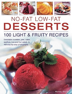 No-Fat Low-Fat Desserts: 100 Light & Fruity Recipes - Hill, Simona