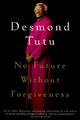 No Future Without Forgiveness - Tutu, Desmond