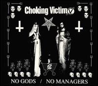 No Gods, No Managers - Choking Victim