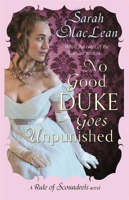 No Good Duke Goes Unpunished: Number 3 in series - MacLean, Sarah