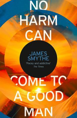 No Harm Can Come to a Good Man - Smythe, James