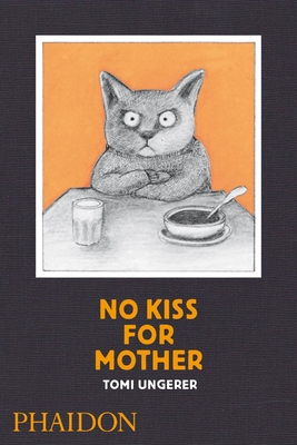 No Kiss for Mother - Ungerer, Tomi