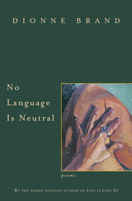 No Language Is Neutral - Brand, Dionne