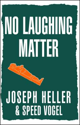 No Laughing Matter - Heller, Joseph L, and Vogel, Speed