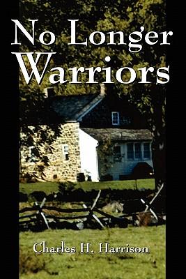 No Longer Warriors - Harrison, Charles H