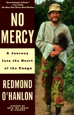 No Mercy: A Journey to the Heart of the Congo - O'Hanlon, Redmond