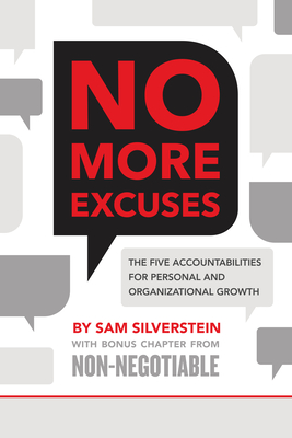 No More Excuses: The Five Accountabilities for Personal and Organizational Growth - Silverstein, Sam