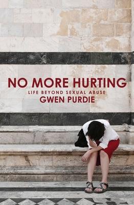 No More Hurting: Life Beyond Sexual Abuse - Purdie, Gwen